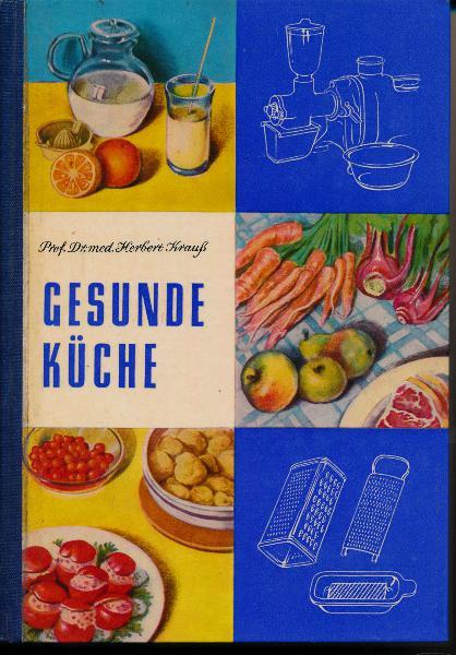 shop.ddrbuch.de DDR-Buch; Anleitung zu einer gesundheitsfördernden Ernährung; mit zahlreichen Rezepten; mit Abbildungen und Tabellen sowie Fototafeln auf Kunstdruckpapier, mit Werbeseiten; , wie unbenutzt