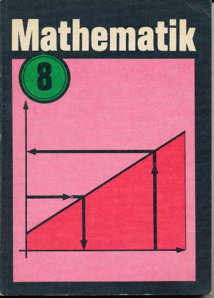 shop.ddrbuch.de DDR-Lehrbuch, Arbeiten mit Variablen, Ähnlichkeit, Lineare Funktionen, Stereometrie, Ausgewählte Lösungen, farbig gestaltet, zahlreiche Abbildungen sowie Schwarzweißfotografien