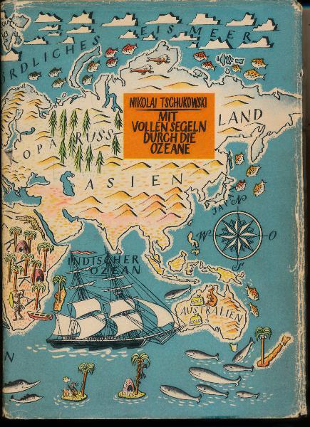 shop.ddrbuch.de DDR-Buch, Reisebeschreinungen von drei kühnen Kapitänen, die besonders die Jugend fesseln wird, zahlreiche Kapitel mit schwarz gezeichneten Illustrationen sowie einer farbigen Karte zum Ausklappen