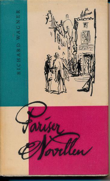 shop.ddrbuch.de DDR-Buch, Ein deutscher Musiker in Paris, mit schwarzen Zeichnungen illustriert, Dem tieferen und besseren Verständnis Richard Wagners, das nach den Verzerrungen und Mißverständnissen der Hitlerzeit heute Platz ergriffen hat, will der Neudruck der Novellen und Aufsätze dienen, die Richard Wagner in den Jahren 1840 und 1841 in Paris geschrieben hat